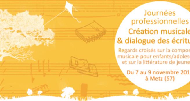 Journées professionnelles »Création musicale et dialogue des écritures»