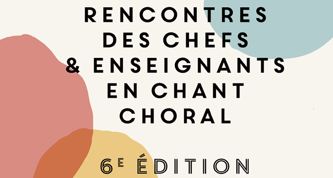 Rencontres des chefs et enseignants en chant choral 6e édition